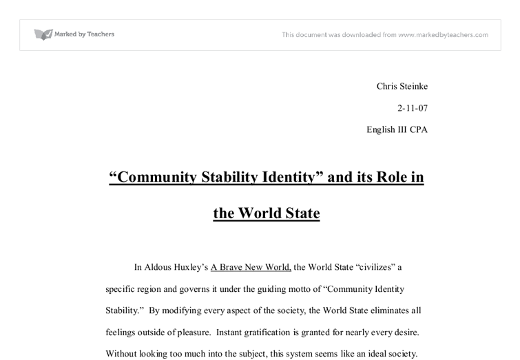 community stability identity essay Free college essay brave new world brave new motto every community strives for stability and civilized behavior from their citizens stability and community both play.