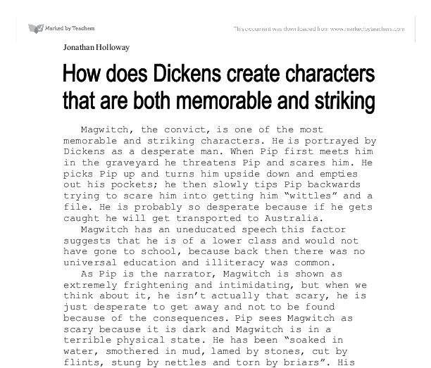 explore how dickens creates a memorable How does dickens create vivid and memorable characters in the novel great expectations essay sample charles dickens is renowned for the characters he creates in his novels many have become famous literary characters, for example scrooge and oliver twist.