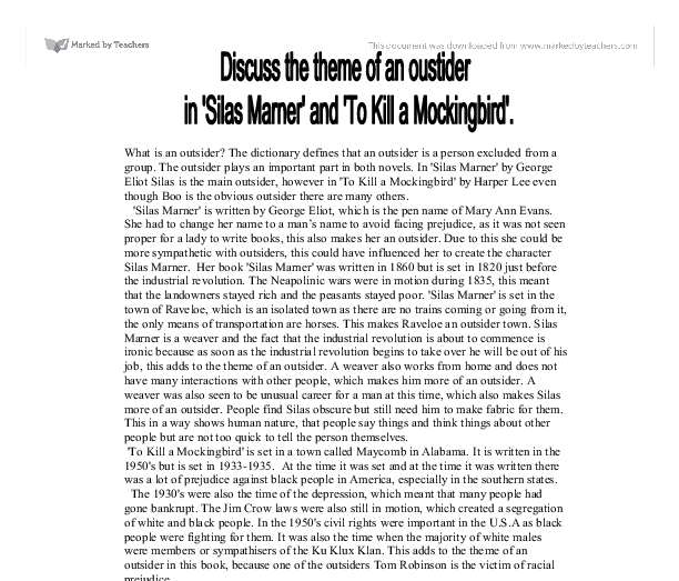 a discussion of the theme of outsider in silas marner and to kill a mockingbird Study guides & literature essays character list, theme list, historical context, author biography and quiz to kill a mockingbird harper lee.