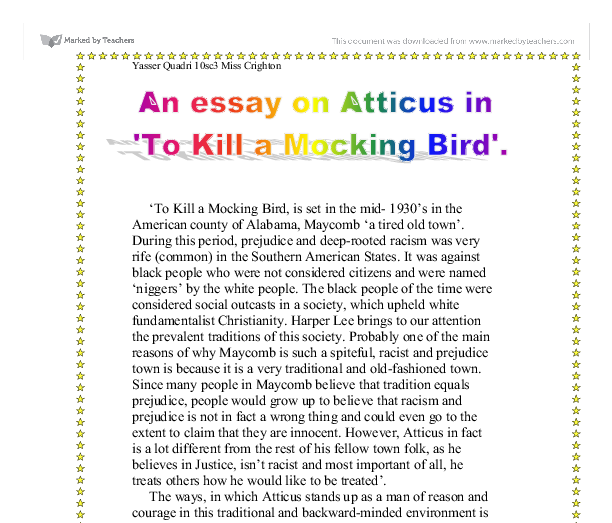 essay atticus finch Essay atticus finch represents the rational man in a world of highly emotional people atticus is a stable and mature figure who is able to cope with the unreasonable and highly emotional.
