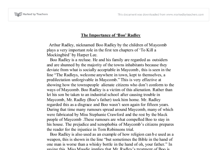 boo radley essay This was the perception of boo radley from the one of the children in maycomb county boo radley is the ghost of maycomb county, or so the children believe most children run when they pass in front of the radley home, fearing that boo radley will come and get them.