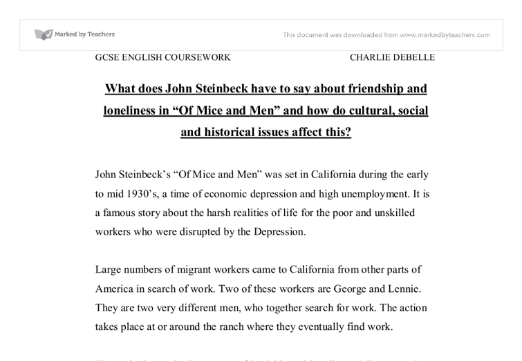 john steinbeck of mice and men coursework essay Isolation in john steinbeck's of mice and men essay days alone in the barn working on the horses crooks quickly finds out how degenerative solitude can be to one's mind and body.
