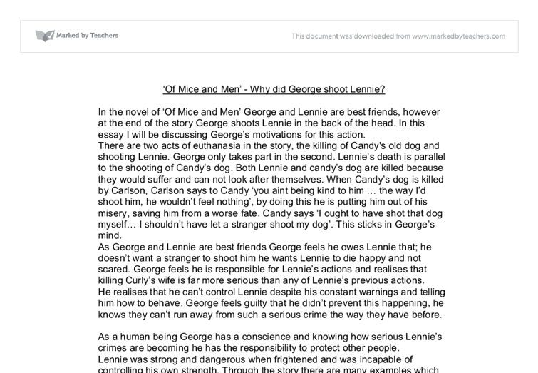 of mice and men essay about george and lennie Of mice and men essay on lennie 672 words | 3 pages violence to be used against lennie that causes george to take the final step of killing his friend.