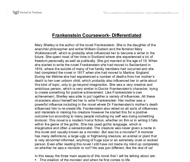 frankenstein coursework essay Frankenstein essay what is it like to write a frankenstein essay is it hard if you are required to compose a good essay that relates to the story about frankenstein, then let us be your source for your information seeking task.