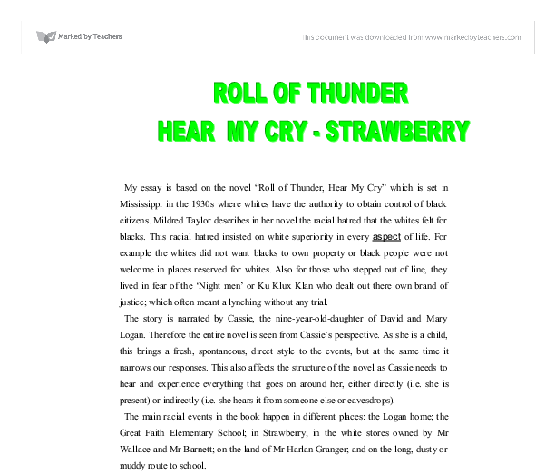 roll of thunder hear my cry essay on land Roll of thunder, hear my cry by mildred d taylor is a very powerful 975 words | 4 pages that car is one of the finest, and is owned by mr granger, a respectable.