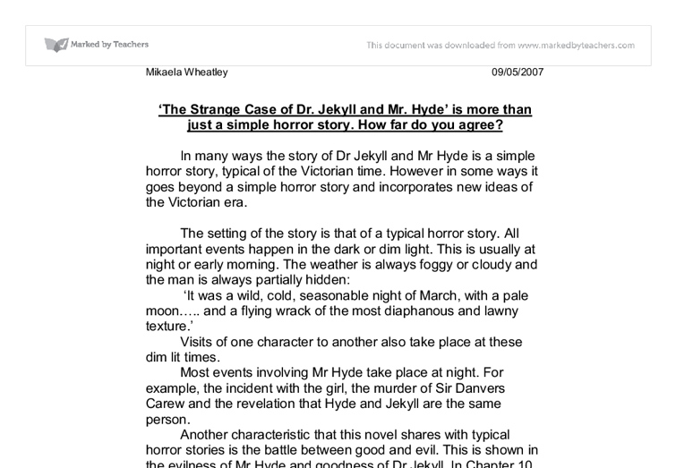 to what extent is dr jekyll and mr hyde more than just a simple horror story? essay The strange case of dr jekyll and mr hyde is perhaps the purest example in english literature of the use of the double convention to represent the duality of human nature that dr jekyll.