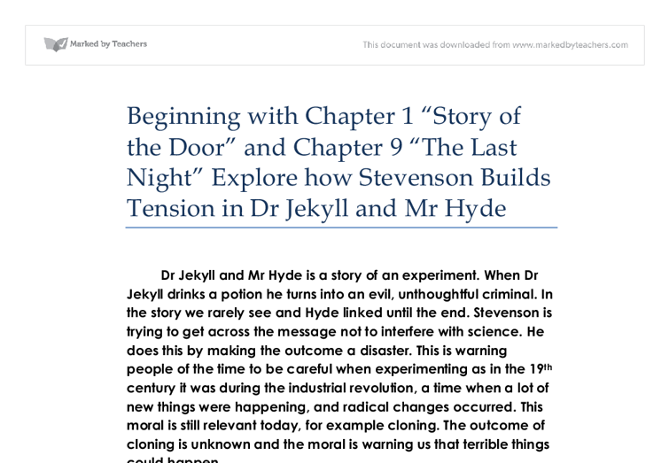 jekylle and hyde essay Dr jekyll and mr hyde consists of reputation, good vs evil and damage control in other words, utterson tirelessly works to prevent his good friend dr jekyll from being dragged into the horrid affairs of mr hyde, and dr jekyll goes to the greatest of lengths to prevent his hyde identity from being discovered, in order to avoid anyone knowing of his somewhat questionable scientific work .