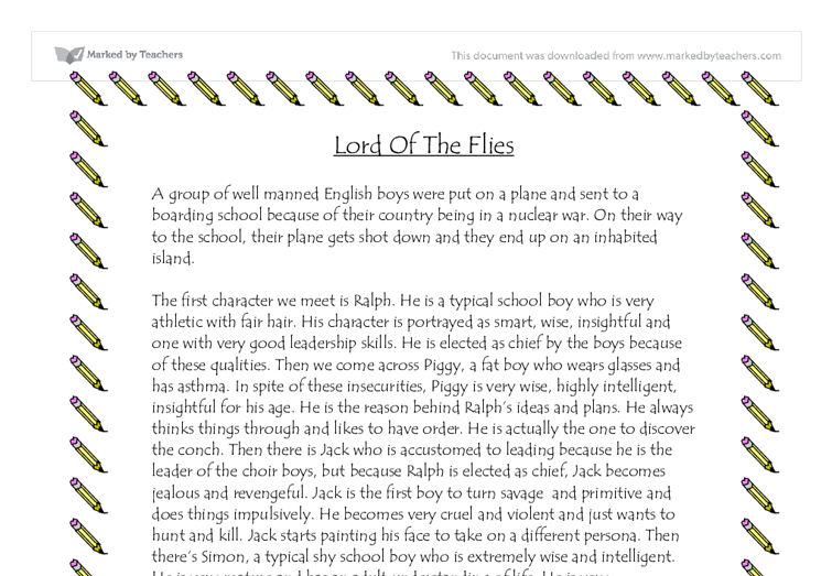 essay on lord of the flies characters I thesis statement: the main characters in lord of the flies experience a loss of  identity throughout the book that eventually causes the devastation and death.