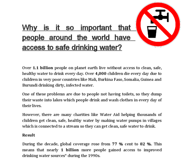 access to clean water is a Clean water & sanitation more than 25 billion people worldwide lack access to basic sanitation services – that's more than one-third of the global population water-related diseases kill 1 out of every 5 children under the age of 5 worldwide.
