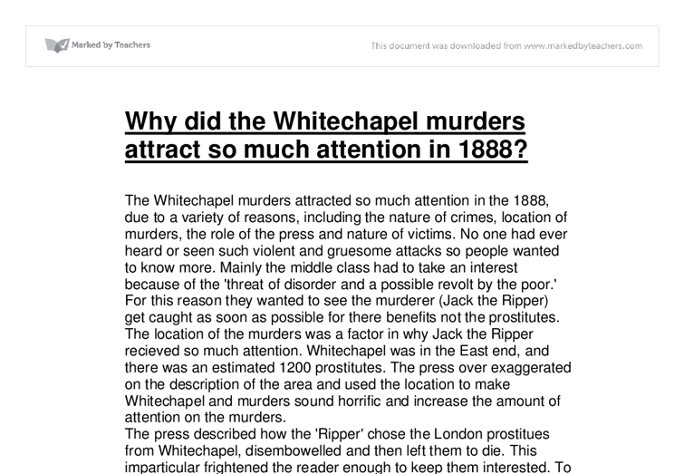 why did the whitechapel murders get so much attention essay Free essay: who was jack the ripper and why essay example whitechapel murders and those several of the murders drew particular attention on account.