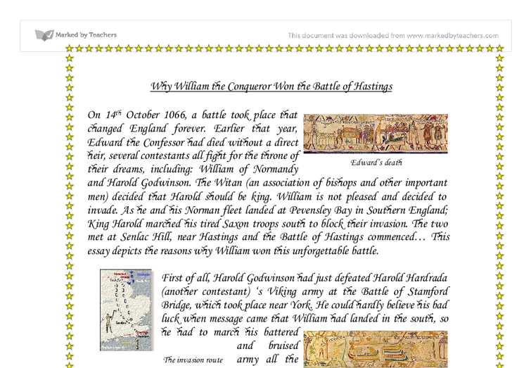 the battle of hastings essay The battle of hastings was between william of normandy and harold godwinson in 1066 william won the battle and became king, harald lost for many reasons such as bad luck, mistakes and bad.