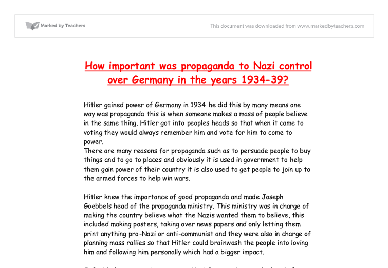 how important was propaganda to nazi control over germany in the years 1934 39 essay The sa (sturmabteilung) had been instrumental in hitler's rise to power in early 1934, there were 25 million sa men compared with 100,000 men in the regular army hitler knew that the regular army opposed the sa becoming its core.