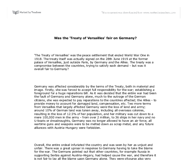 treaty of versailles was fair essays The treaty of versailles was signed in 28th june, 1919 this treaty involved lots of   fair essay by keir, high school, 10th grade, january 2006.