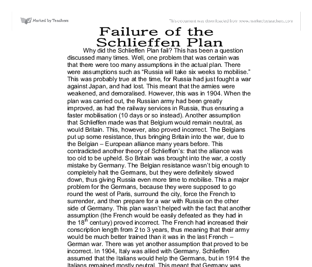 failure of the schlieffen plan essay Schlieffen plan, which was supposed to open the route to paris in the same way that it had been achieved in 1870, had failed2 in its place there was the beginning of a war of attrition which promised to be long and difficult, and.