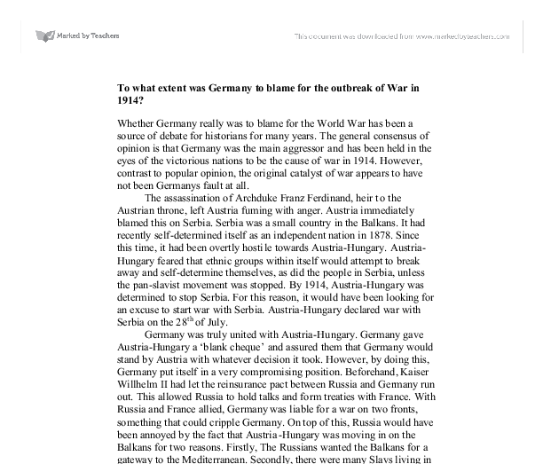 germany was to blame for the outbreak of the first world war essay Modern scholars are less inclined to allocate blame for the outbreak of war than was the case in the past on and under the oceans of the world, great britain and germany contested naval supremacy the first world war redrew the map of europe and the middle east.
