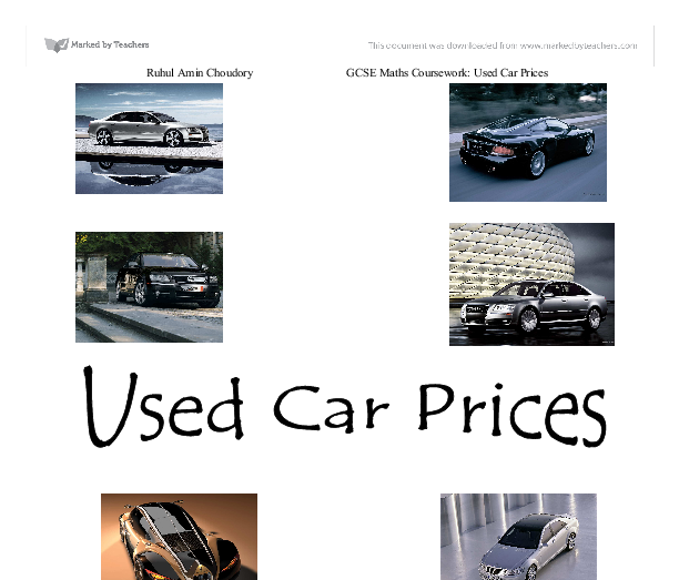 used car prices gcse coursework James smith (english gcse i now feel empowered to carry on learning about & producing websites after learning a level health and social care coursework completing both the webmaster and webmaestro courses with the distance learning centre provided essay how to buy a used car.