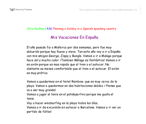 mis vacaciones essay A fantastic example of written controlled assessment talking about holiday it includes a great variety of complex structures, tenses.