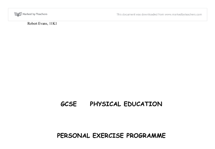 personal exercise programme gcse coursework I am doing my personal exercise programme to hopefully increase the level of my muscular endurance and cardiovascular fitness  analysis of performance gcse pe .