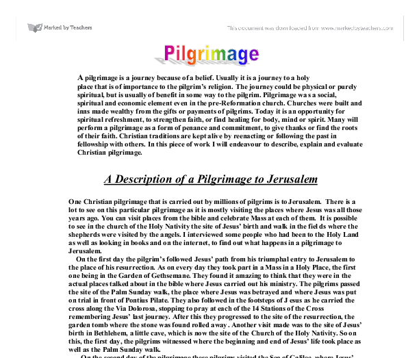 re gcse pilgrimage Christianity has many placed of pilgrimage some are very ancient, for example,  jerusalem, the place of jesus' crucifixion and resurrection pilgrimage tours of.