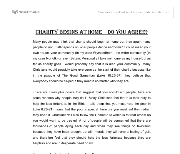 charity begins home essays Essay on buying a new home this paper will address what to consider when  buying a new home and what affects like marginal benefit, marginal cost, strength .