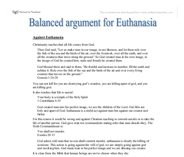 argument of euthanasia essay Euthanasia persuasive essay 11 november 2016 euthanasia there are many arguments against euthanasia and physician-assisted suicide a loss of trust between the ill person at hand and.