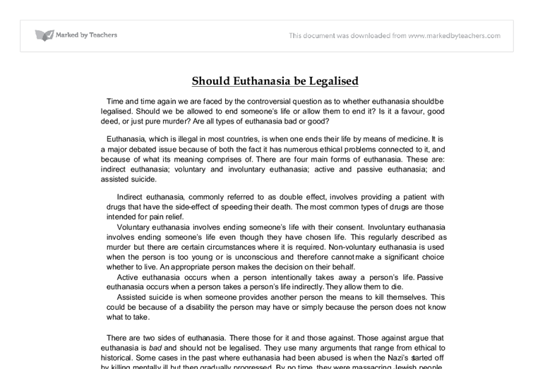 euthanasia should be legalized in thailand essay This is where euthanasia would be able to step in and with the request from the patient or their legal i believe that euthanasia should be essay.
