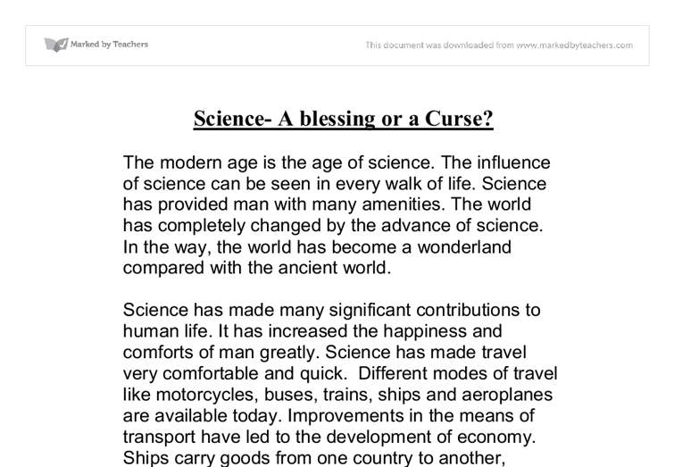 an essay on science a blessing or a curse Science: blessing or curse essay no 01 introduction: impact of science on humanity is undeniable on the face of it, science and its inventions appear to be an unalloyed blessing.