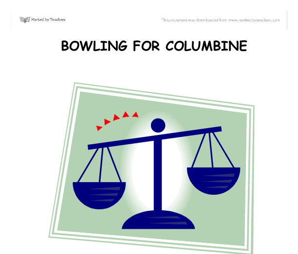 bowling for columbine thesis Bowling for columbine has been written, directed, produced, and narrated by michael moore who has used a number of techniques to produce a piece of work about americas fascination with guns and violence - bowling for columbine introduction.