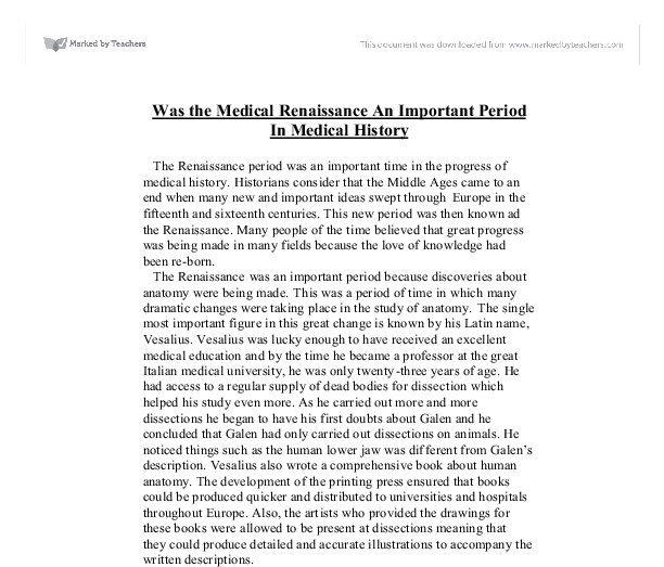 was the medical renaissance an important The renaissance saw great innovation in art, science, literature, philosophy, and religion: the major events are chronicled in this timeline  this timeline lists some major works of culture alongside important political events that occurred during the traditional period of 1400 to 1600.