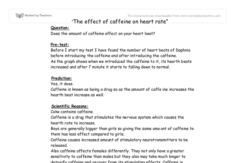 effect of caffeine on heart rate Is caffeine bad for your heart and she says she believes the caffeine has a calming effect on her blood pressure and heart rate were measured.