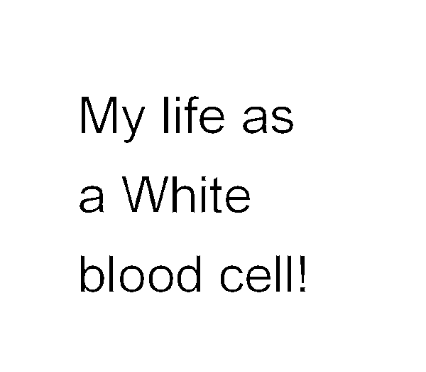 white blood cells essay By doing this, dendritic cells act as messengers, telling other white blood cells that the body is under attacked the researchers also discovered two new kinds of monocytes, the largest of all.