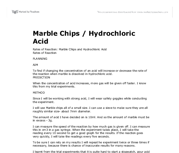an analysis of investigating the rate of reaction between marble chips and hcl Rate of reaction between marbles chips and hcl introduction lab explore explore scribd  rate of reaction between marbles chips and hcl introduction lab  an experiment to investigate the rate of reaction between marble chips and hydrochloric acid the aim of this experiment is to find the factors that affect the rate of reaction between.