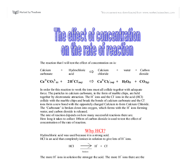 the effect of concentration on the rate of reaction coursework Temperature of the reaction were not constant, it will affect the rate of reaction in each of the reaction with sodium thiosulphate, i used10 cm3 of 10 mol dm-3 hydrochloric acid.