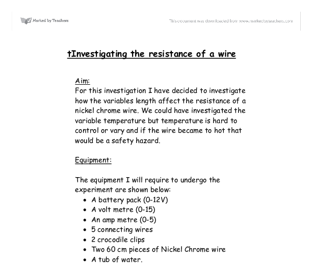 investigating the resistance of a wire Investigating the resistance of a wire planning for this investigation there are a number of variables that can be chosen to change or keep the same, these are.