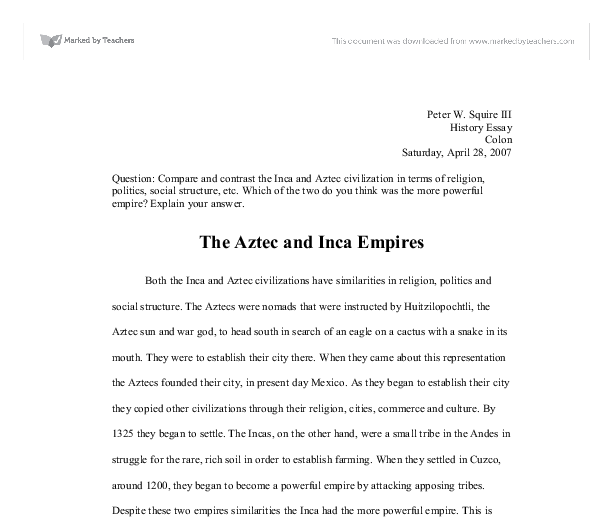 compare and contrast essay on aztecs and incas Compare and contrast mayans, aztecs, and incas  documents similar to compare and contrast mayans, aztecs, and incas  compare and contrast essay.