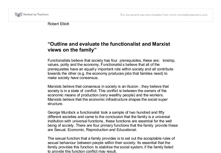 functionalists view on the family essay Evaluate the functionalist theory of the familyin this essay, i intend to analyse some of the theories behind the functionalist perspective of the family, it is my intention to look at two main theorists in this field, murdock and parsons.