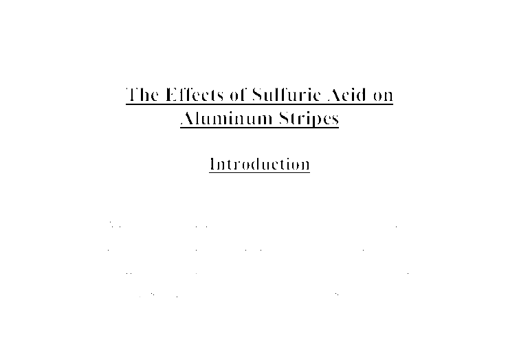 acid rain lab - the effects of sulfuric acid on aluminum stripes essay Acid rain lab -the effects of sulfuric acid on aluminum stripes extracts from this  document  related international baccalaureate chemistry essays.