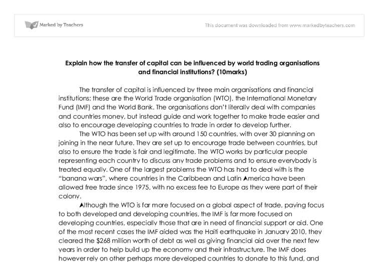 explain how the transfer of capital can be influenced by world trading organisations and financial i This is a financial institution providing services for businesses, organisations and individuals who increasingly reduced the influence of the state in the overall economy and, in particular.