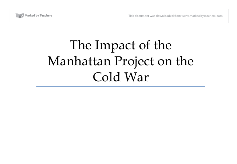 manhattan project research paper Manhattan project research paper help hello all, well i have a research paper due next week for my us history ii class in college i have already started researching and making an outline on my own, but i was thinking i would ask some random individuals who feel like adding their input regarding the manhattan project.