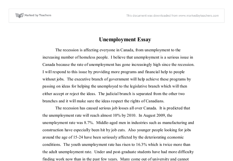 essay on unemployment Unemployment in america essays as the united states economy is slowly recovering, many jobs are still being lost daily as many more are also created even though there are many factors that.