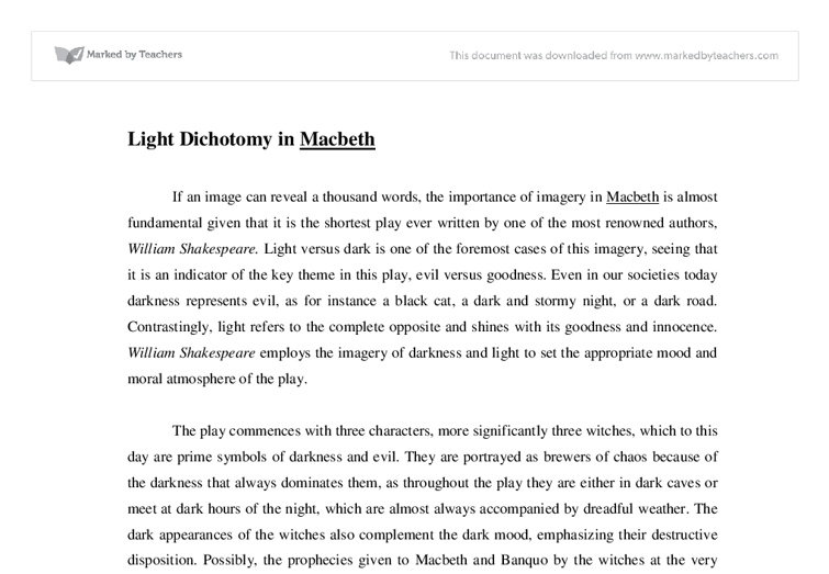 darkness imagery in macbeth essay Darkness imagery in macbeth this essay will prove that in the play macbeth, the author of the play william shakespeare uses darkness imagery for three.