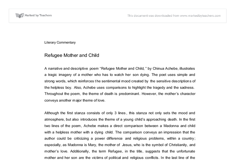 refugee mother and child essay Summary: the poem refugee mother and child by chinua achebe deals with  the sadness of death the author conveys this theme by.