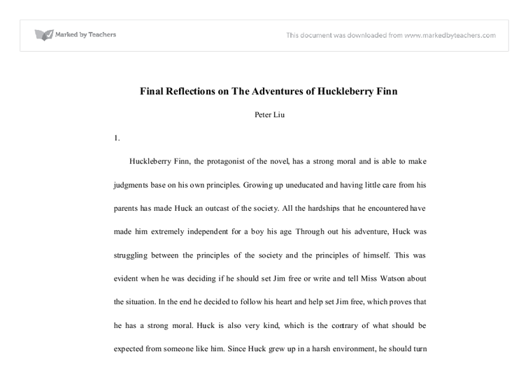 huck finn essay moral development Mr bronkar english cp 3 25 january 2004 at the risk of being shot: an analysis of moral development in mark twain's huckleberry finn in religion and politics people's beliefs and convictions are in almost every case gotten at.