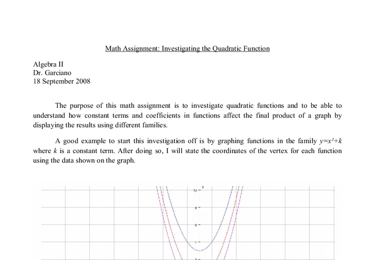 investigating the quadratic function essay The parent function of these functions is y=x quadratic functions are easily recognized by an x it doesn't necessarily have to be x, as long as there is a variable.