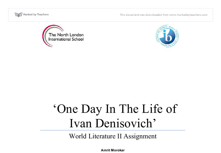 an analysis of one day in the life of ivan denisovich by alexander solzhenitsyn It was during the thaw that solzhenitsyn could finally publish his work one day in the life of ivan denisovich was published in a literary journal called novy mir (which means new world) in 1962 khrushchev himself read and approved of the novella before it was published.