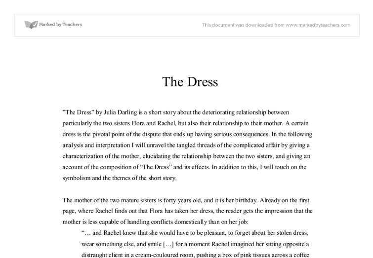 the dress by julia darling The dress 2006 by julia darling - analysis and interpretation the story portrays the a difficult relationship between the sisters, rachel and flora, but.