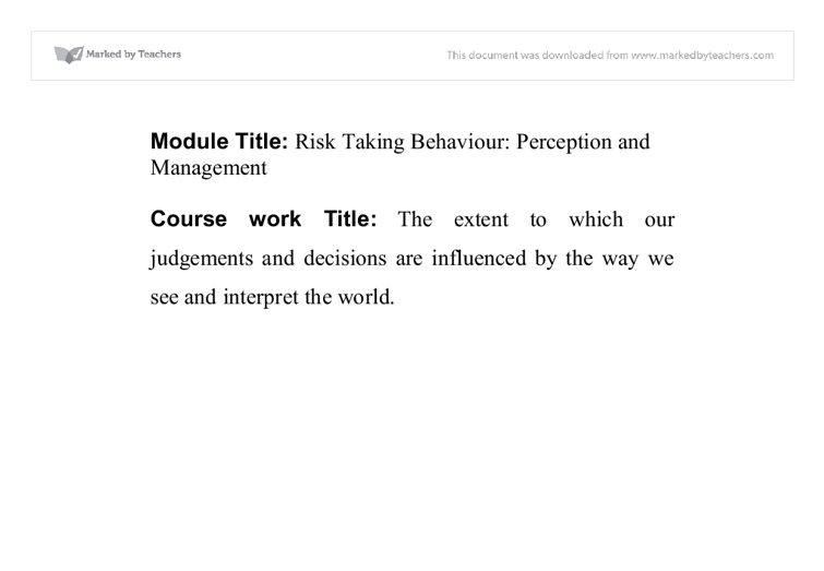 risk taking behaviour essay Essay on risk taking - risk taking is by its very nature a challenging and intimidating process an organization may say it wants risk takers to lead their organization to find out their definition of risk taking is much different from the one in a leadership position.