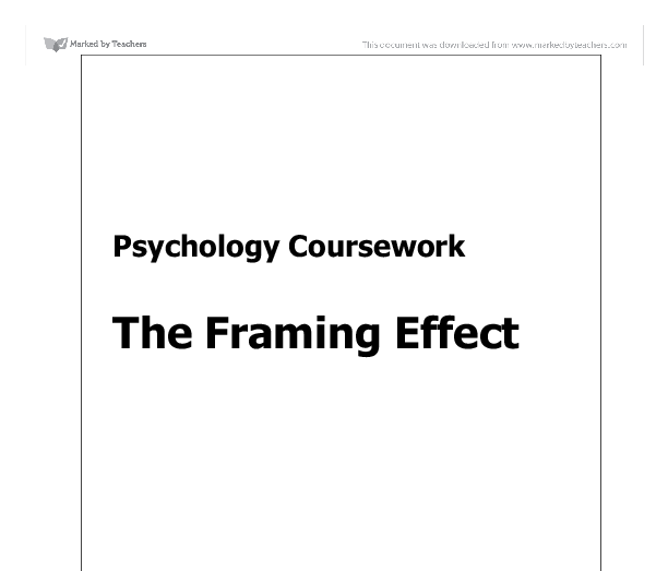 framing effect essay Finally, this essay evaluates the effect of 'framing analysis' and demonstrates that  framing is powerful to structure people's understanding of.