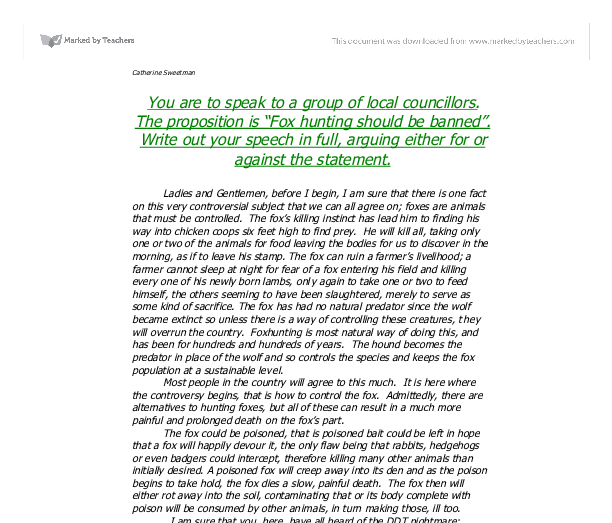 fox hunting for and against essay Extracts from this document introduction persuasive writing coursework: fox-hunting speech to be read out at in protest to a league against cruel sports city rally.