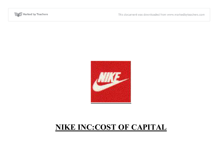 nike inc cost of capital study Free essay: nike inc case number 2 nike incorporated's cost of capital is a vital element when addressing opportunities regarding top-line growth and.